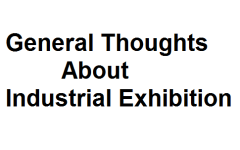 General Thoughts About Industrial Exhibition