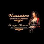 Shreya Ghoshal - Humnasheen