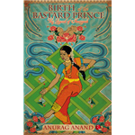 Birth Of The Bastard Prince: The Legend Of Amrapali - Anurag Anand