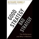 Good Strategy Bad Strategy - Richard Rumelt