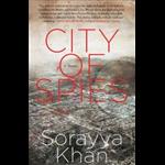 City Of Spies - Sorayya Khan