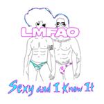 Sexy and I Know It - LMFAO