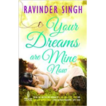 Your Dreams are Mine Now - Ravinder Singh