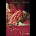 The Aviary Gate - Katie Hickman