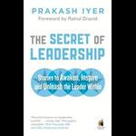 The Secret of Leadership - Prakash Iyer