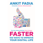 FASTER: 100 Ways To Improve Your Digital life - Ankit Fadia