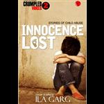Innocence Lost : Crumpled Voices 2 - Ila Garg