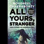 All Yours, Stranger - Novoneel Chakraborty