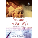 You are the Best Wife - Ajay K Pandey