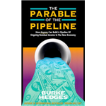 The Parable Of The Pipeline - Burke Hedges