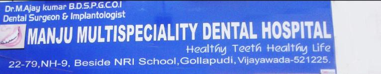 Manju Multi Speciality Dental Hospital - Gollapudi - Vijayawada