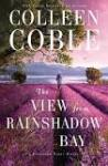 The View from Rainshadow Bay - Colleen Coble