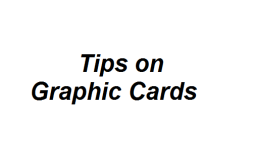 Tips on Graphic Cards