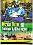 Operation Theatre Technique And Management - Dr G N Sharma