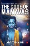 The Code Of Manavas: Beyond The Realm - Arpit Bakshi
