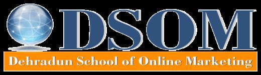 Dehradun School of Online Marketing DSOM - Dehradun