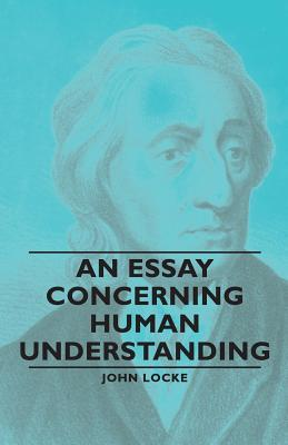 john locke essay concerning human understanding notes Download and read john locke an essay concerning human understanding summary john locke an essay concerning human understanding summary a solution to get the problem.