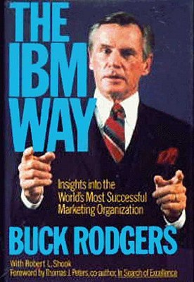 IBM Way: Insights into the World's Most Successful - Buck Rogers