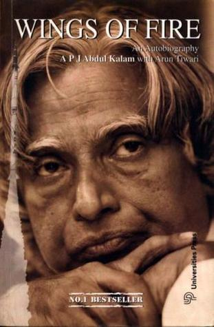 Wings of Fire: An Autobiography of APJ Abdul Kalam - Arun Tiwari