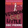 Vernon God Little - DBC Pierre