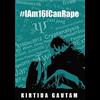 #IAm16ICanRape - Kirtida Gautam