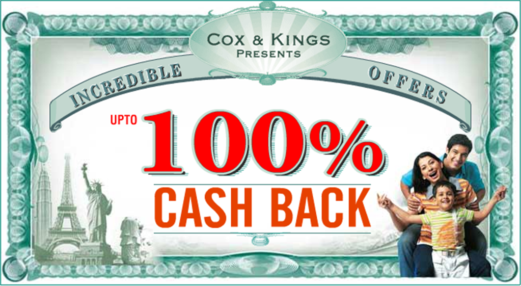 Cox & Kings presents upto 100% Cash Back!